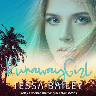 Runaway Girl Audiobook, by Tessa Bailey