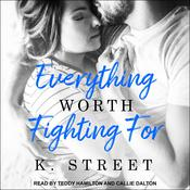 Everything Worth Fighting For Audiobook, by K. Street