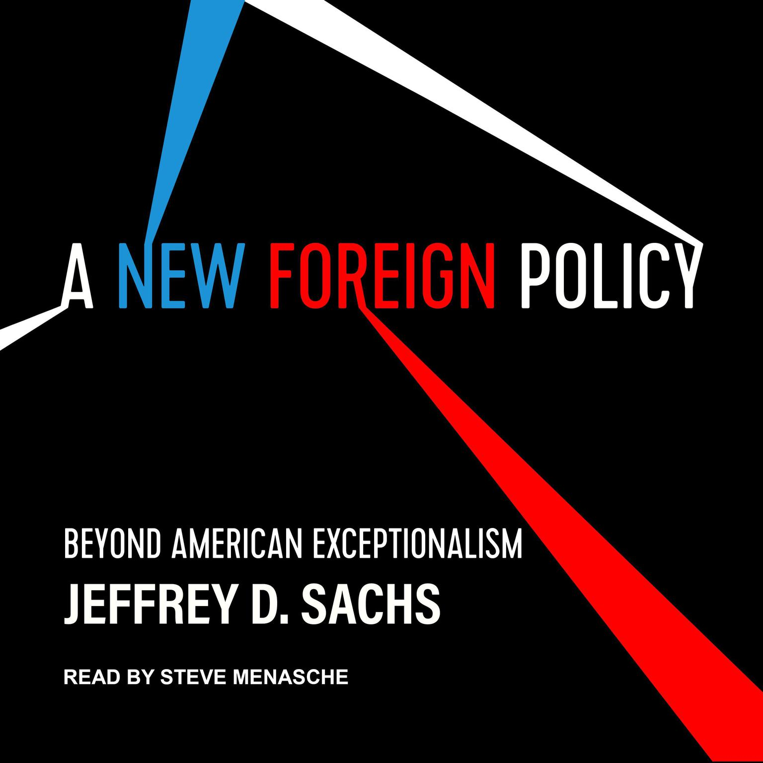 A New Foreign Policy: Beyond American Exceptionalism Audiobook, by Jeffrey D. Sachs
