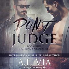 Dont Judge Audiobook, by A.E. Via