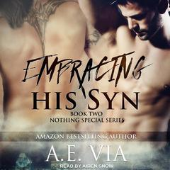 Embracing His Syn Audiobook, by A.E. Via