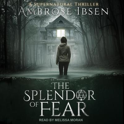 The Splendor of Fear Audiobook, by Ambrose Ibsen