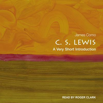 C. S. Lewis: A Very Short Introduction Audiobook, by James Como