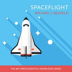 Spaceflight: A Concise History Audiobook, by Michael J. Neufeld