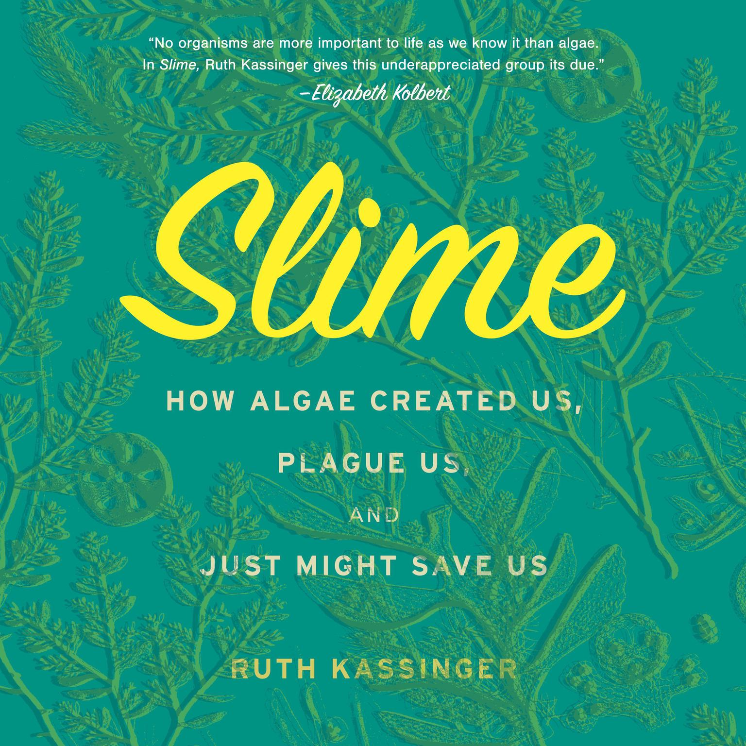 Printable Slime: How Algae Created Us, Plague Us, and Just Might Save Us Audiobook Cover Art