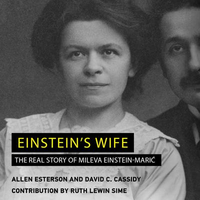 Einsteins Wife: The Real Story of Mileva Einstein-Maric Audiobook, by David C. Cassidy