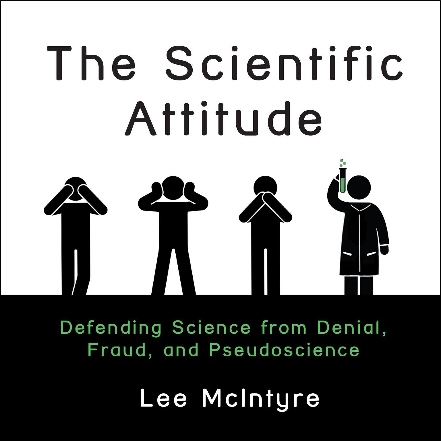 Printable The Scientific Attitude: Defending Science from Denial, Fraud, and Pseudoscience Audiobook Cover Art