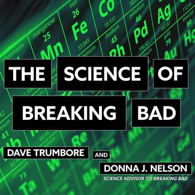 The Science of Breaking Bad Audiobook, by Dave Trumbore