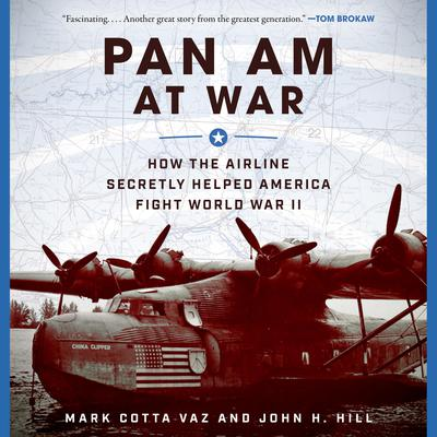 Pan Am at War: How the Airline Secretly Helped America Fight World War II Audiobook, by Mark Cotta Vaz
