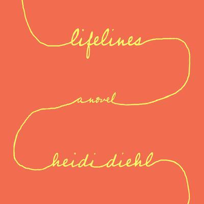 Lifelines: A Novel Audiobook, by Heidi Diehl