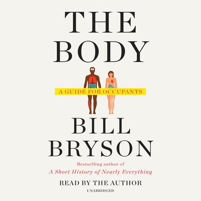 The Body: A Guide for Occupants Audiobook, by Bill Bryson