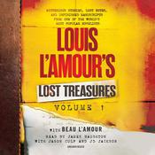 Louis L'Amour's Lost Treasures #1: Mysterious Stories, Lost Notes, and Unfinished Manuscripts from One of the World's Most Popular Novelists Audiobook, by Louis L'Amour, Beau L'Amour