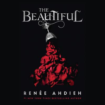 The Beautiful Audiobook, by Renée Ahdieh