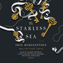 The Starless Sea: A Novel Audiobook, by Erin Morgenstern