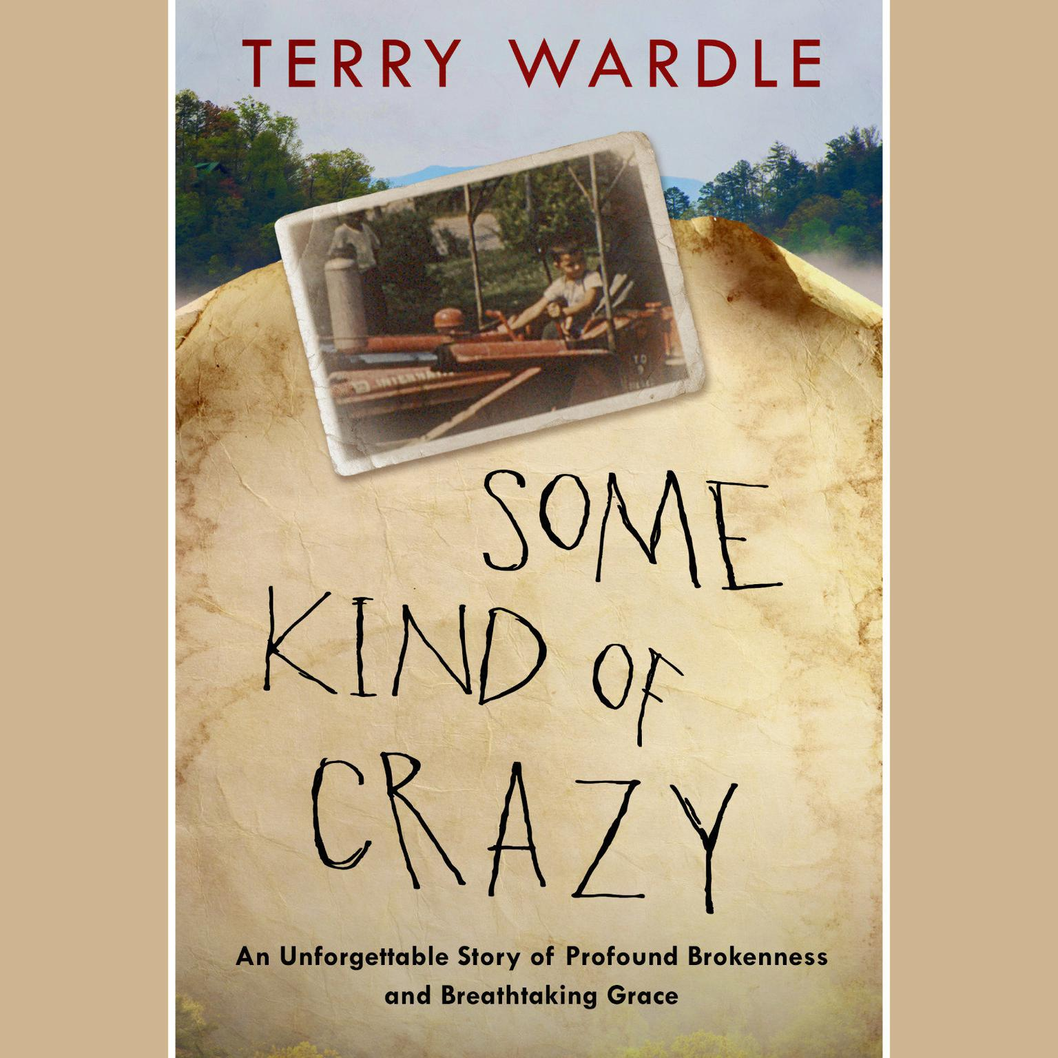 Printable Some Kind of Crazy: An Unforgettable Story of Profound Brokenness and Breathtaking Grace Audiobook Cover Art