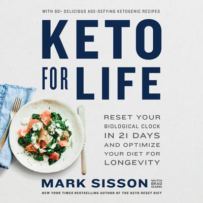 The Keto Longevity Diet: Reset Your Clock in 21 Days and Live a Longer, Healthier Life Audiobook, by Mark Sisson