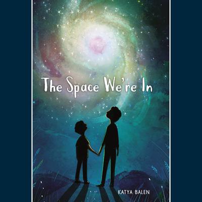The Space Were In Audiobook, by Katya Balen