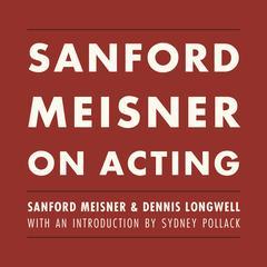Sanford Meisner on Acting Audiobook, by Sanford Meisner, Dennis Longwell