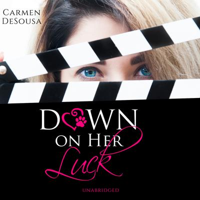 Down on Her Luck: Alaina's Story Audiobook, by Carmen DeSousa