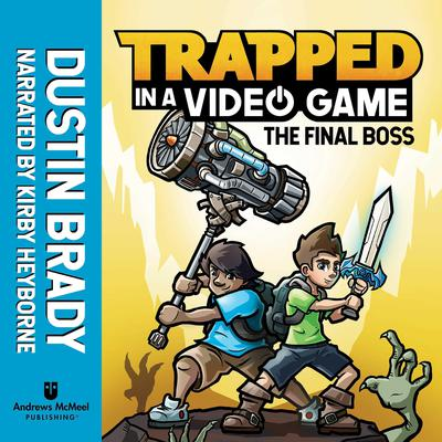 Trapped in a Video Game (Book 5): The Final Boss Audiobook, by Dustin Brady