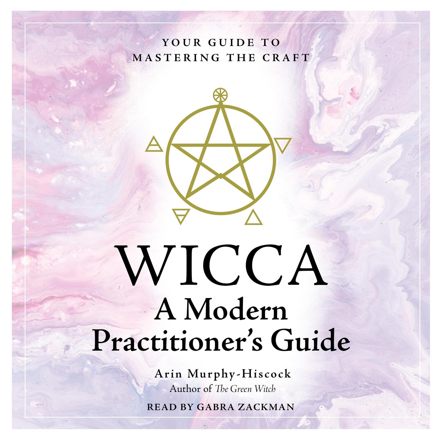 Printable WICCA: A Modern  Practitioner's Guide: Your Guide to Mastering the Craft Audiobook Cover Art