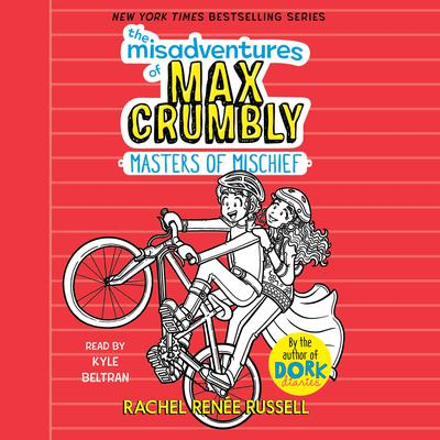 The Misadventures of Max Crumbly 3: Masters of Mischief Audiobook, by Rachel Renée Russell