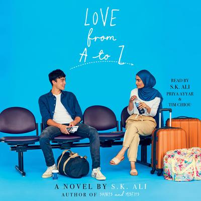 Love from A to Z Audiobook, by S. K. Ali