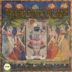 Magical Stories of The Vedas The Divine Pastimes of Sri Krishna - Enlightening Tales of the Supreme Audiobook, by Via excerpt from ancient Vedic scripture