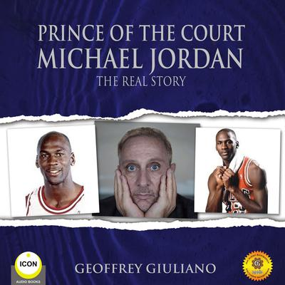 Prince of the Court Michael Jordan - The Real Story Audiobook, by Geoffrey Giuliano
