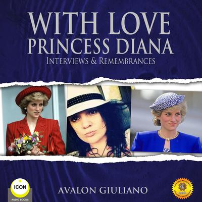 With Love Princess Diana - Interviews  Remembrances Audiobook, by Geoffrey Giuliano