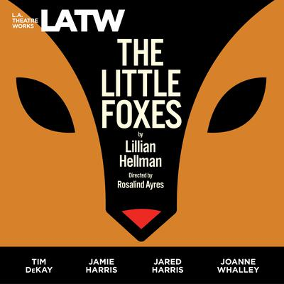 The Little Foxes Audiobook, by Lillian Hellman