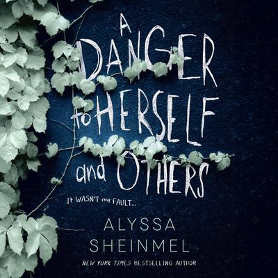 A Danger to Herself and Others Audiobook, by Alyssa Sheinmel