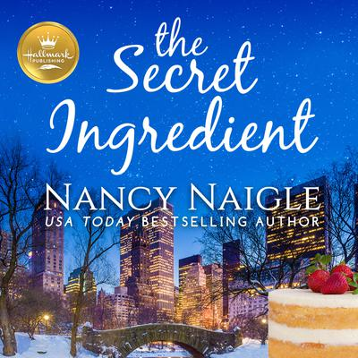 The Secret Ingredient Audiobook, by Nancy Naigle