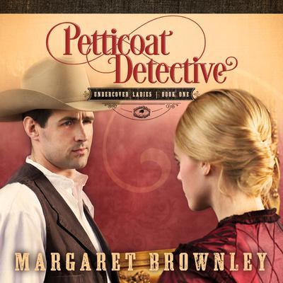 Petticoat Detective Audiobook, by Margaret Brownley