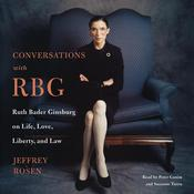 Conversations with RBG: Ruth Bader Ginsburg on Life, Love, Liberty, and Law Audiobook, by Jeffrey Rosen