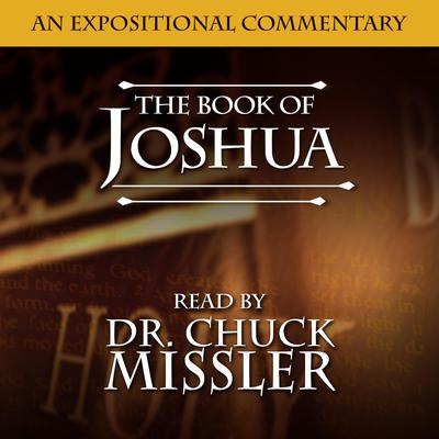 Joshua and The Twelve Tribes: An Expositional Commentary Audiobook, by Chuck Missler