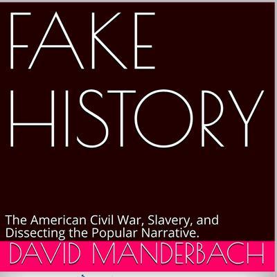 Fake History Audiobook, by David Manderbach