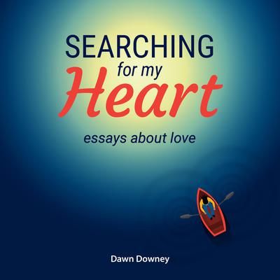 Searching for My Heart Audiobook, by Dawn Downey