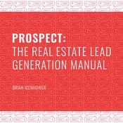 PROSPECT: The Real Estate Lead Generation Manual Audiobook, by Brian Icenhower