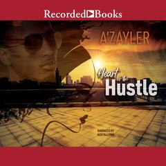 Heart of the Hustle Audiobook, by A'zayler