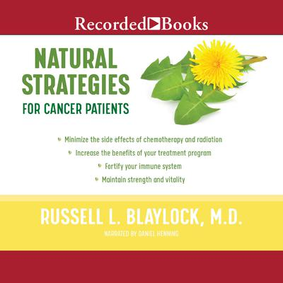 Natural Strategies for Cancer Patients Audiobook, by Russell L. Blaylock