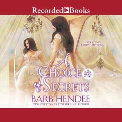 A Choice of Secrets Audiobook, by Barb Hendee