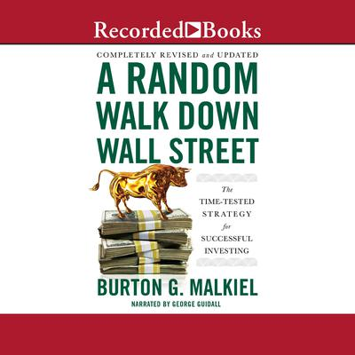 A Random Walk Down Wall Street: Including a Life-Cycle Guide to Personal Investing Audiobook, by