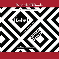 The Rebel: An Essay on Man in Revolt Audiobook, by Albert Camus
