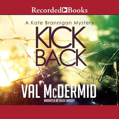 Kick Back Audiobook, by Val McDermid