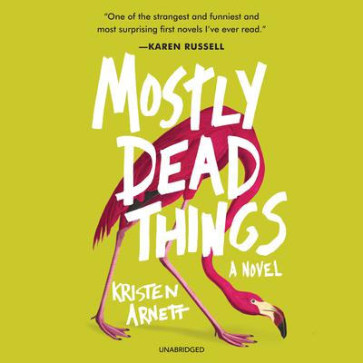 Mostly Dead Things Audiobook, by