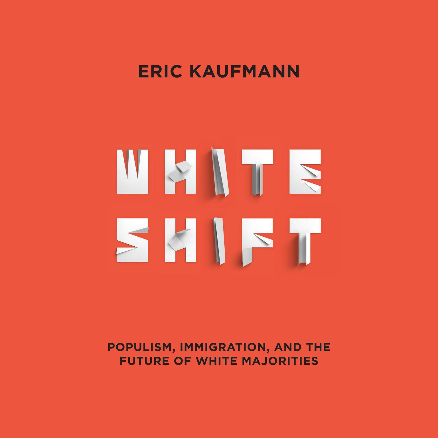 Printable Whiteshift: Populism, Immigration, and the Future of White Majorities Audiobook Cover Art