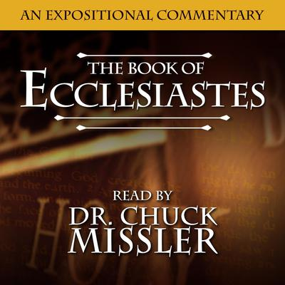 Ecclesiastes: An Expositional Commentary Audiobook, by Chuck Missler