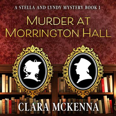 Murder at Morrington Hall Audiobook, by Clara McKenna
