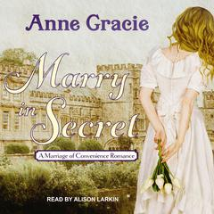 Marry in Secret Audiobook, by Anne Gracie